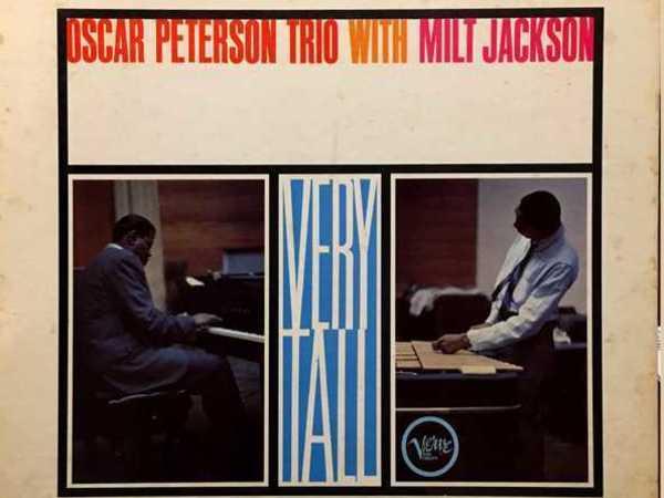 The Oscar Peterson Trio With Milt Jackson – Very Tall