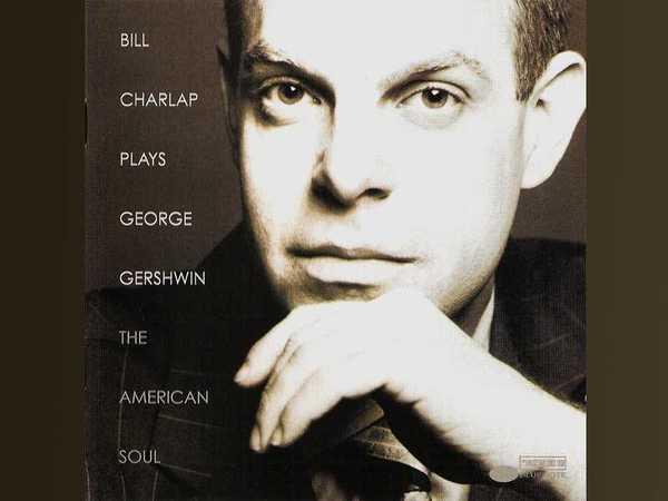 Bill Charlap – Plays George Gershwin: The American Soul - 11.07.2018