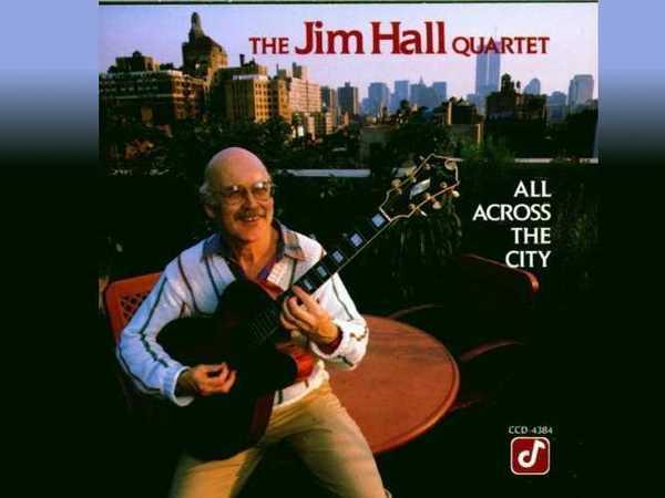 Jim Hall - All Across The City