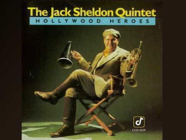 The Jack Sheldon Quintet – Hollywood Heroes
