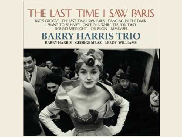 Barry Harris Trio – The Last Time I Saw Paris